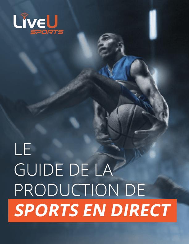 Le guide de la production de sport en direct