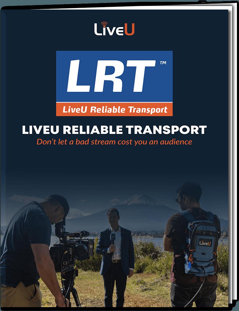 LRT: LiveU Reliable Transport Brochure
