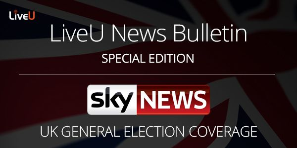 Sky News UK Election Coverage with LiveU - Image 1